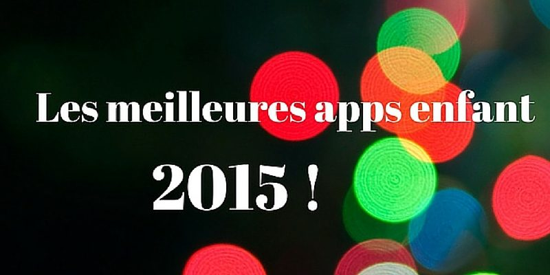 meilleures applications enfant 2015