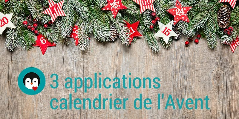 3 applications calendrier de l'Avent