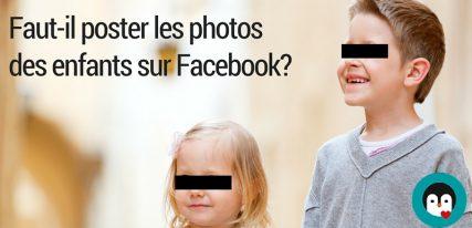 faut-il poster les photos de ses enfants sur Facebook