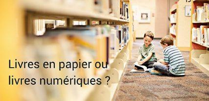 faut-il privilégier les livres numériques ou livres papier