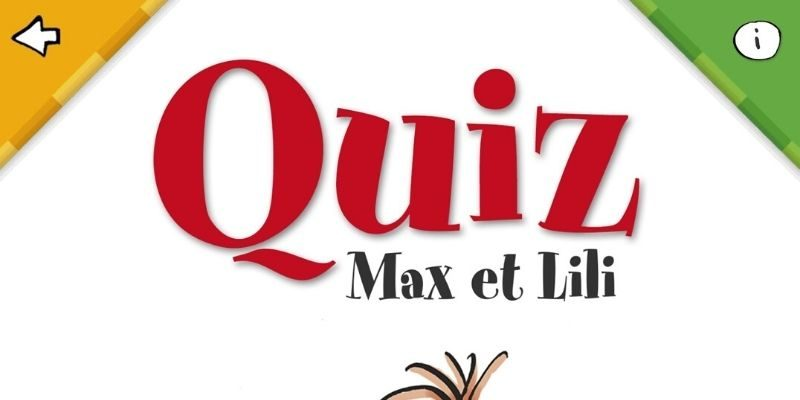 Application Max et lili quiz app enfant