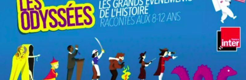 Les Odyssées podcast pour découvrir l'histoire